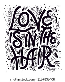 hand drawn vector illustration of poster with quote -  love is in the hair