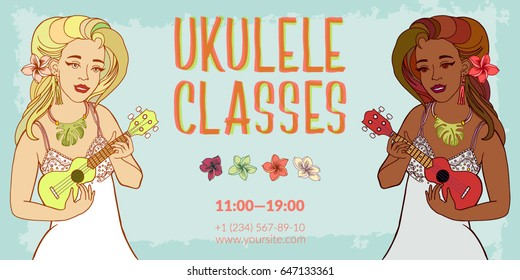 Hand drawn vector illustration with two girls playing ukulele. May use for posters and classes announcement. Decorated with Hawaiian flowers and lettering.