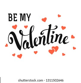 Hand drawn vector lettering card with pink hearts. Typography poster with handwritten calligraphy. Be my Valentine