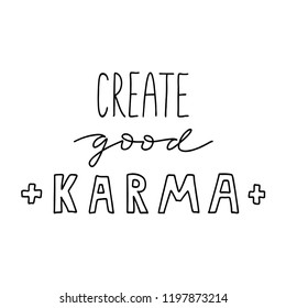 Hand drawn vector lettering quote isolated on the white background, boho style decoration. Hand written overlay words: create good karma.