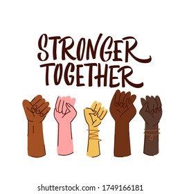 Hand drawn vector lettering Stronger together. Strong team support message for social teamwork campaign or united human rights group. Vector illustration