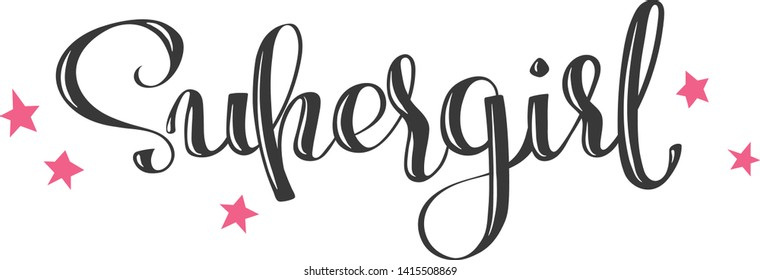 Hand drawn vector lettering Supergirl with a stars for print, textile, poster, card, t-shirt, bags, decor etc