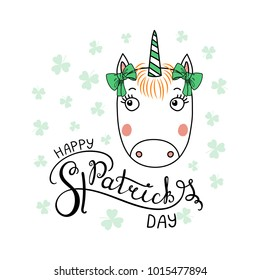 Hand drawn vector portrait of a cute funny unicorn with green ribbons, with text Happy Saint Patrick's day. Isolated objects on white. Vector illustration. Design concept for children, celebration.