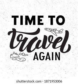 Hand drawn vector quote with black lettering on textured background Time to Travel Again for poster, card, banner, social media, mobile app, advertising, info message, invitation, sticker, template