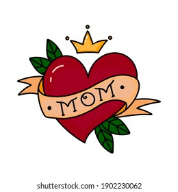 Hand drawn vector tattoo Mom in red heart, with leaves and orange ribbon, crown. Old school retro illustration, flat style, isolated on a white background, lettering.