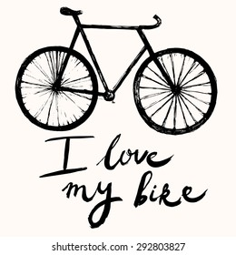 Hand drawn vector typography poster with bicycle. I love my bike