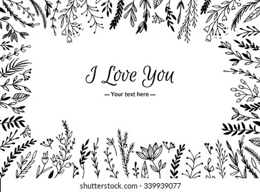 Hand Drawn vector vintage illustration - I Love You, card with natural elements. Perfect for invitations, greeting cards, quotes, blogs, Wedding Frames, posters and more.