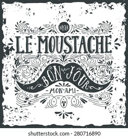 "Hand drawn vintage label with a mustache and hand lettering (""bon jour"" - good day, ""mon ami"" - my friend, fr.). This illustration can be used as a greeting card or as a print on T-shirts and bags."