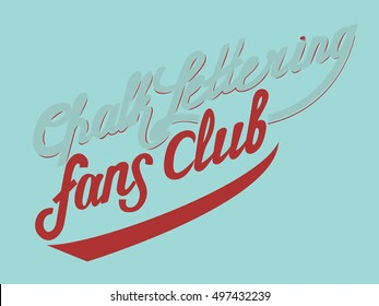 Hand drawn vintage print with hand lettering.Fans club. Chalk lettering.