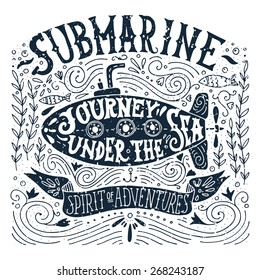 Hand drawn vintage print with a submarine and hand lettering