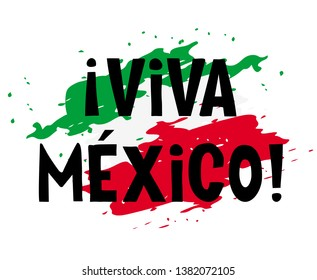 Hand Drawn Viva Mexico - Long Live Mexico Vector Poster. Mexican Flag Made of Green, White and Red Splashed Colors. Black Handwritten Viva Mexico Text on an Abstract Mexican Flag and White Background.