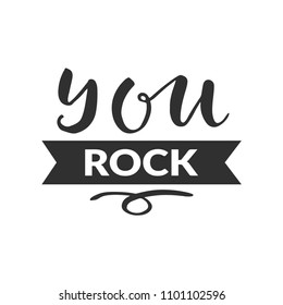 """Hand drawn word. Brush pen lettering with phrase """" you rock """""""