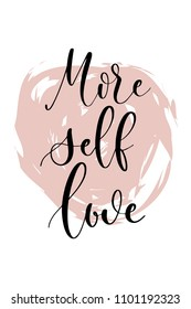 Hand drawn word. Brush pen lettering with phrase More self love.