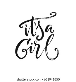 """Hand drawn word. Brush pen lettering with phrase """"It's a girl""""."""