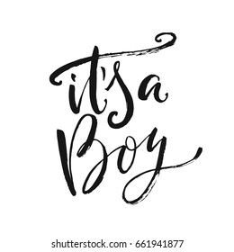 "Hand drawn word. Brush pen lettering with phrase ""It's a boy""."