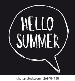 hand drawn words 'Hello summer' in speaking bubble, chalk drawings, white on black