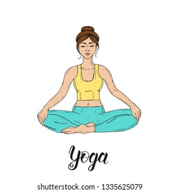 Hand drawn Young girl in color. Young girl in the lotus position. Padmasana women meditation in the sketch style. Yoga. Handwritten lettering. Fitness and Sport