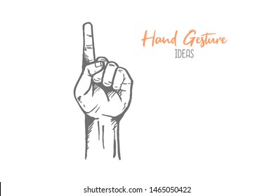 Hand drawn of young person raising and lifting index finger up. One, spirit, passion, vigor hands gesture sketch concept vector illustration. Isolated design with white background