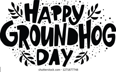 hand drown celebration lettering with phrase happy groundhog day black text for poster, invitation, greeting card, flyer, advertising, web design. Vector illustration