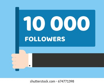 Hand hold flag with message to followers. Followers a Thank You 10 000