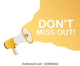 Hand holding megaphone - Don't miss out. Vector stock illustration.