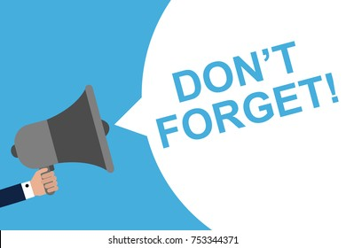 Hand Holding Megaphone With Speech Bubble DON'T FORGET!. Announcement. Vector illustration