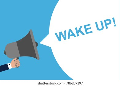 Hand Holding Megaphone With Speech Bubble WAKE UP! . Announcement. Vector illustration