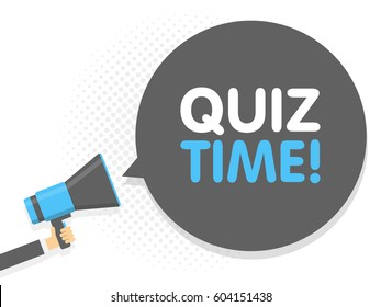 Hand holding Megaphone. Speech sign text Quiz time. Vector illustration.