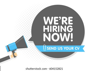 Hand holding Megaphone. Speech sign text we are hiring now. Send us your cv. Vector illustration.