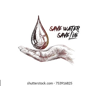Hand holds drop, save water save life, Hand Drawn Sketch Vector illustration.