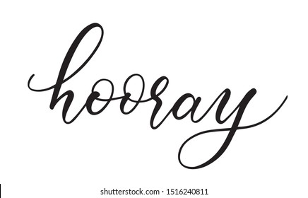hand lettered brush calligraphy hooray isolated vector great for birthday cards or stationery