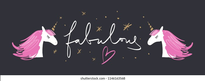 "Hand lettered ""Fabulous"" text, handwriting, lettering. Unicorns art. Stylish print for posters, cards, mugs, clothes and other. Vector Illustration, clipart."