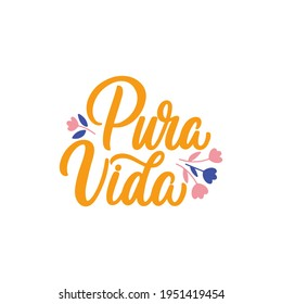Hand lettered quote. The inscription: pura vida.Perfect design for greeting cards, posters, T-shirts, banners, print invitations.