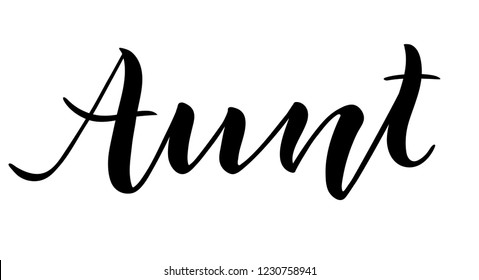 Hand lettered text Aunt. Hand drawn heart. Isolated vector illustration.