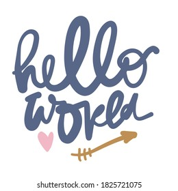 Hand lettering. Baby t-shirt quote. Hello, world