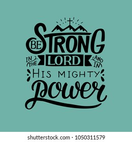 Hand lettering Be strong in the Lord and in His mighty power with mountains . Biblical background. Christian poster. Quote. Graphic. Scripture.