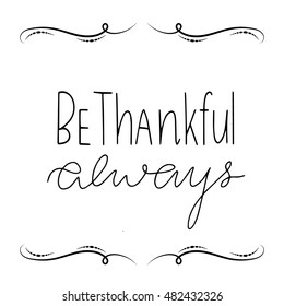hand lettering be thankful always in vintage frame