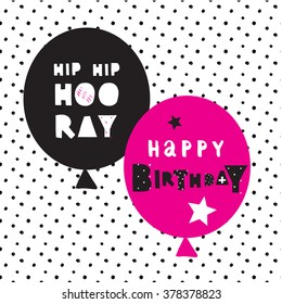 Hand lettering birthday greeting card. Birthday party invitation.Hip hip hooray. Happy Birthday. Modern design template with two balloons.