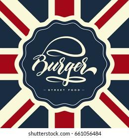 Hand lettering burger food logo design concept on vintage british background. Superior fast-food restaurant menu pictogram. Premium quality modern calligraphy snack bar vector emblem illustration.