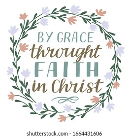 Hand lettering By grace throught faith in Christ. Biblical background. Christian poster. Scripture print. Motivational quote. Modern calligraphy.
