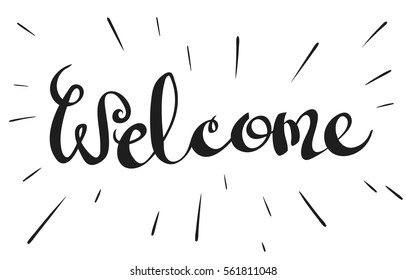 Hand lettering, calligraphic word Welcome and retro-stylized rays. Vector illustration, isolated on white background. Design for greeting card, poster, banner.