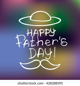 """Hand lettering concept """"Happy father's day"""" with a hat and mustache. Vector illustration on the colorful background."""