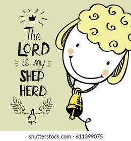 Hand lettering with cute sheep with a bell. The Lord is my shepherd. Biblical background. Psalm 23. Christian poster.
