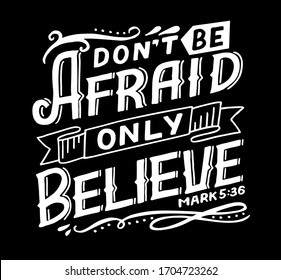 Hand lettering Don't be afraid, only believe. Biblical background. Christian poster. Scripture print. Motivational quote. Modern calligraphy. Bible Verse
