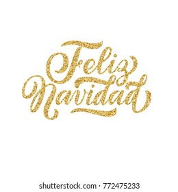Hand lettering Feliz Navidad, spanish Merry Christmas with golden glitter effect, isolated on white background. Ideal for festive design, christmas postcards. Vector typography illustration.