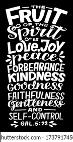 Hand lettering The Fruit of spirit is love, joy, peace. Biblical background. Christian poster. Scripture print. Motivational quote. Modern calligraphy. Bible Verse