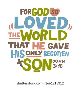 Hand lettering For God so loved the world, that He gave His only begotten Son. John 3 16. Biblical background. Christian poster. Scripture print. Motivational quote. Modern calligraphy.