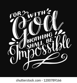 Hand lettering For with God nothing shall be impossible. Biblical background. Christian poster. Scripture. Quote. Modern calligraphy. Verse