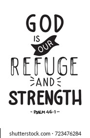 Hand Lettering God Is Our Refuge And Strength on White Background. Bible Verse. Hand Lettered Quote. Modern Calligraphy. Christian Poster