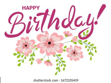 Hand lettering Happy Birthday decorated with a branch with flowers. Vector illustration with isolated elements on a white background.